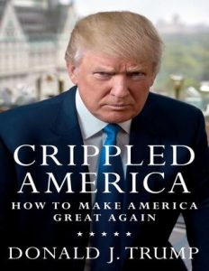 Donald Trump Crippled America How to make America great again