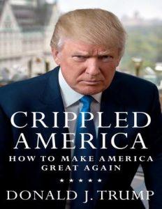 Donald Trump Crippled America How to make America great again
